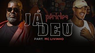 Baixar Péricles - Já Deu (Part. MC Livinho) | Videoclipe Oficial | CD Deserto da Ilusão