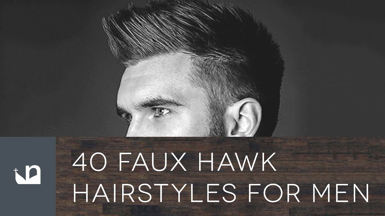 40 Faux Hawk Hairstyles For Men