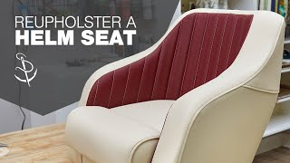 Reupholster a Helm Seat