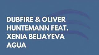 Dubfire & Oliver Huntemann feat. Xenia Beliayeva - Agua