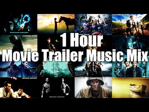 1 Hour Movie Trailer Music Mix