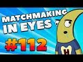 CS:GO - MatchMaking in Eyes #112