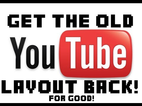 How To Change Back To The Old YouTube Layout FOR GOOD! (PATCHED)