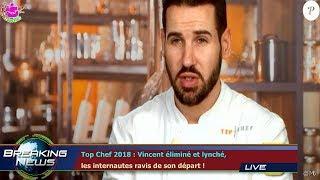 Top Chef 2018 : Vincent éliminé et lynché,  les internautes ravis de son départ !