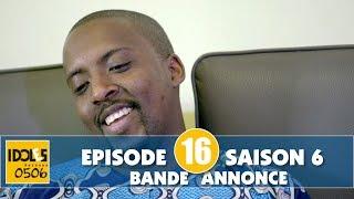 IDOLES - saison 6 - épisode 16 : la bande annonce