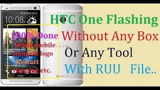 HTC One M7(PN07100) Flashing Process By RUU Firmware.Without Any Box, Tool Or any Risk 100% Done