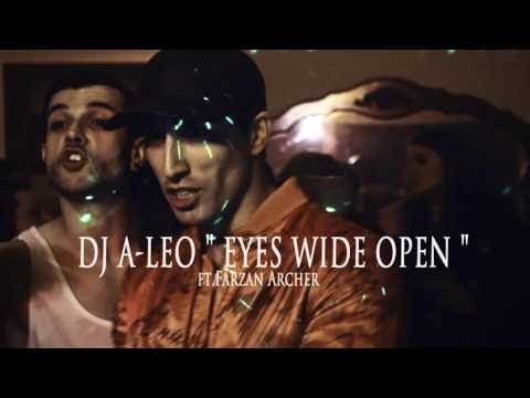 A-Leo - Eyes Wide Open ft.Farzan Archer NEW VIDEO