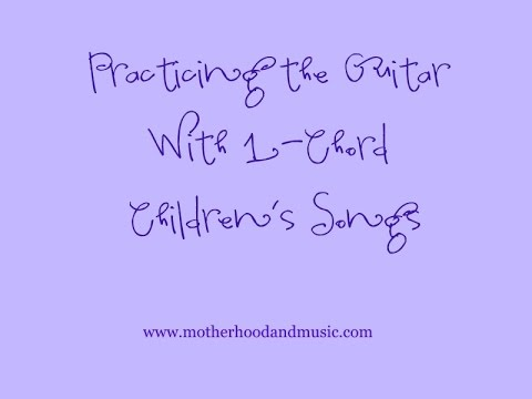 Guitar Tutorial 1 Chord Childrens Songs Youtube