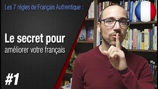 """Règle 1 """"Le secret pour améliorer votre français"""" - Apprendre le français avec Français Authentique"""