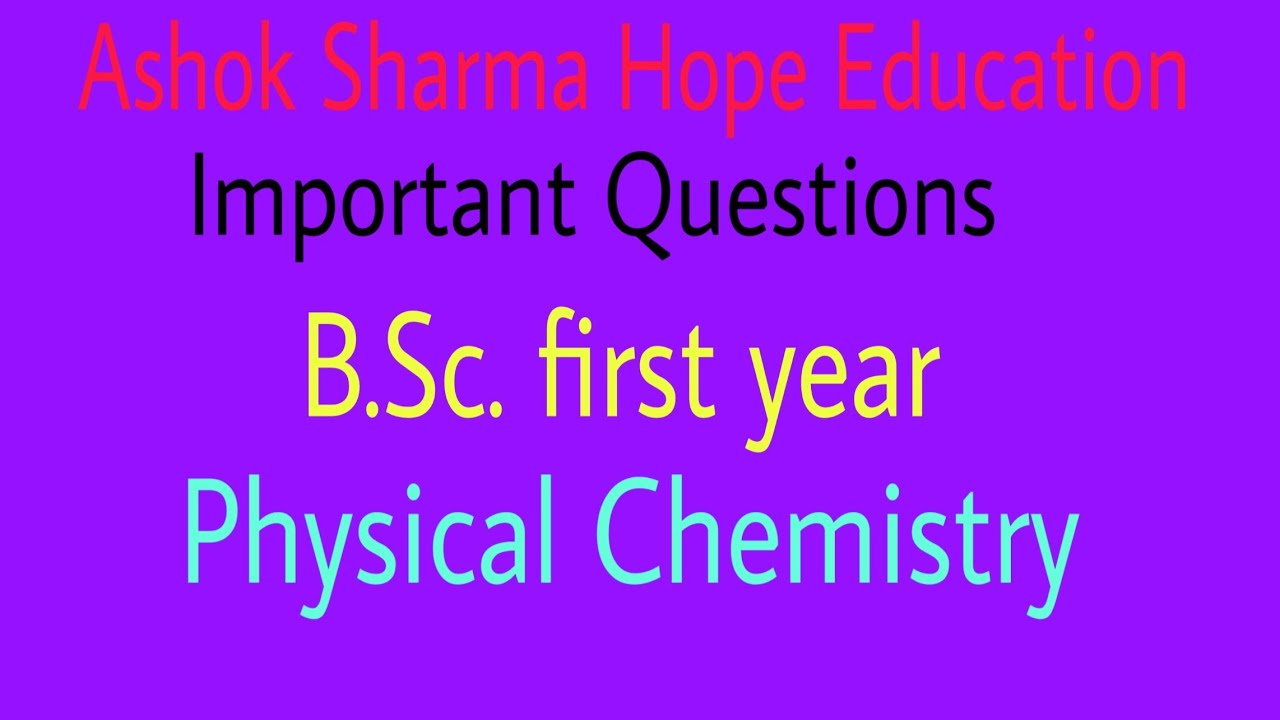 BSc 1st year, physical chemistry , important questions