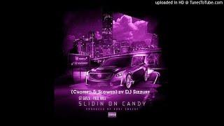 GT Garza ft. Paul Wall  - &quot Slidin On Candy &quot (Chopped &amp Slowed) by DJ Sizzurp