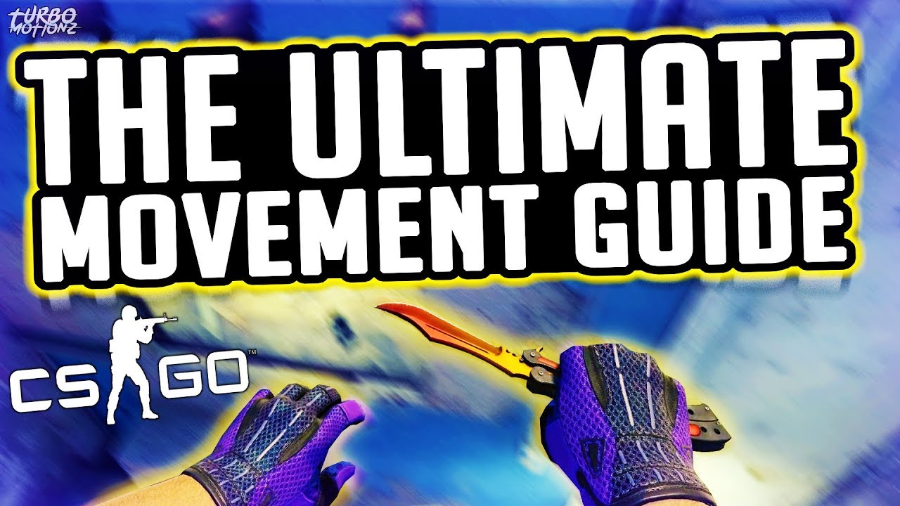 Download The Ultimate CS:GO Movement Guide (Improve Your Movement FAST)