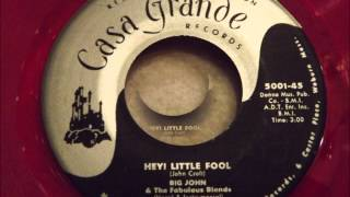 Big John and The Fabulous Blends - Hey! Little Fool - Rare Doo Wop / Soul Ballad