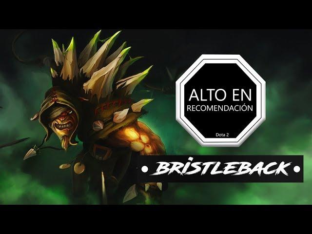 Alto en Recomendación con Bristleback l Héroe Recomendado