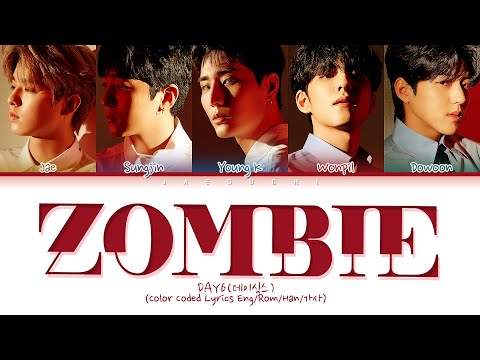 "day6-(데이식스)-""zombie""-(color-coded-lyrics-eng/rom/han/가사)"