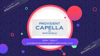 Prelaunch Provident Capella | Best Investment Property | 1/2/3 BHK Flats in Whitefield