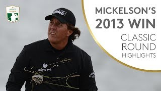 Phil Mickelson's 2013 Scottish Open Win | Classic Round Highlights