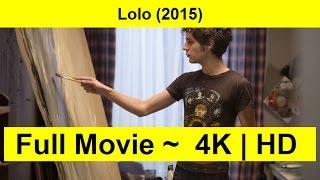 Lolo Full Length'MOVIE 2015