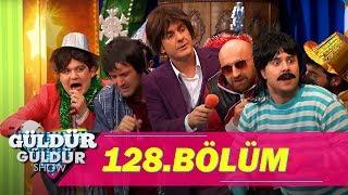 Güldür Güldür Show 128.Bölüm (Tek Parça Full HD)