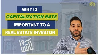 Why is a Capitalization rate (Cap Rate)  important in real estate investing