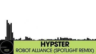 Hypster - Robot Alliance (Spotlight Remix) [Electro House | Houserecordings]