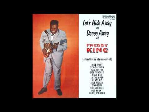 Freddie King - Let's Hide Away And Dance Away With Freddie King (Full Album)