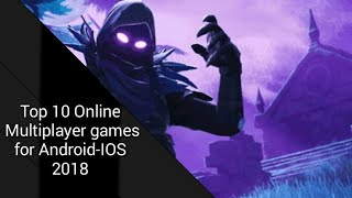 Top 10 Online Multiplayer Games For Android-IOS 2018