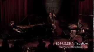 BENNY GREEN TRIO : LIVE @ COTTON CLUB JAPAN  (Feb.28,2014)