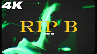 Chef Bi - R.I.P B (Official Video) | Prod by Asp | 4K
