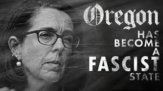 Oregon is a Fascist State