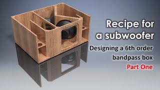 6th Order Bandpass Subwoofer Design (Part 1)