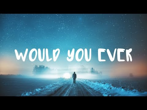 Skrillex & Poo Bear - Would You Ever (Lyric Video) | Lucas Jory Remix