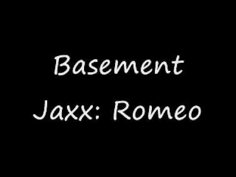 basement jaxx romeo lyrics youtube