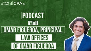 Cannabis Lawyer Omar Figueroa Interview with GreenGrowth CPAs