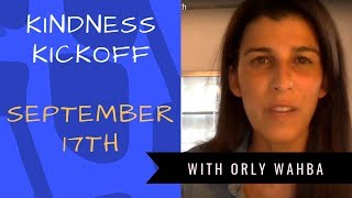 Kindness Kickoff with Orly | September 17th