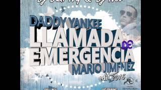 Daddy Yankee Ft. Mario Jimenez - Llamada de emergencia (Dj Dani NG & Dj Nev Edit 2015)