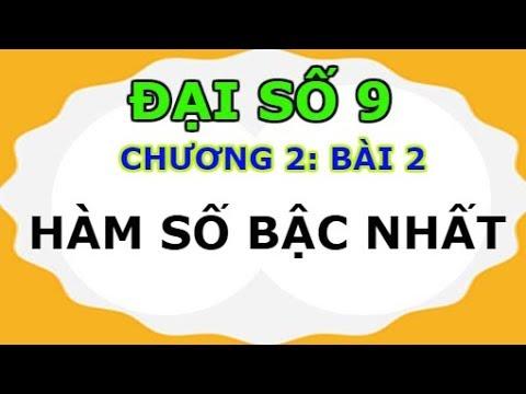 Đại số 9 – Chương 2 bài 2 HÀM SỐ BẬC NHẤT   Toán 9   Toán cấp 2