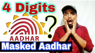 4 Digit Aadhar Number, What is Masked Aadhar?, full Explain🔥🔥🔥