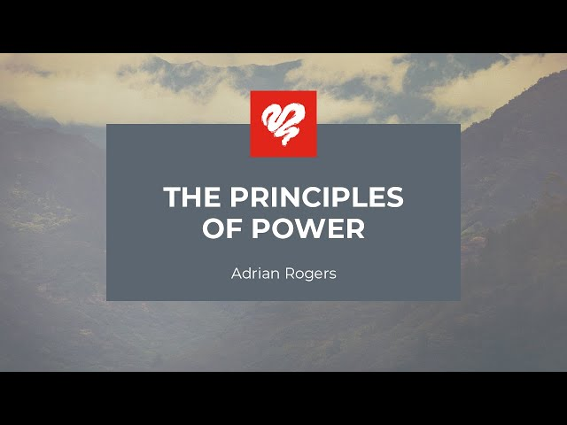 Adrian Rogers: The Principles of Power #2271