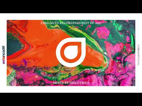 Enhanced Recordings Best Of 2017, Mixed by Disco Fries [OUT NOW]