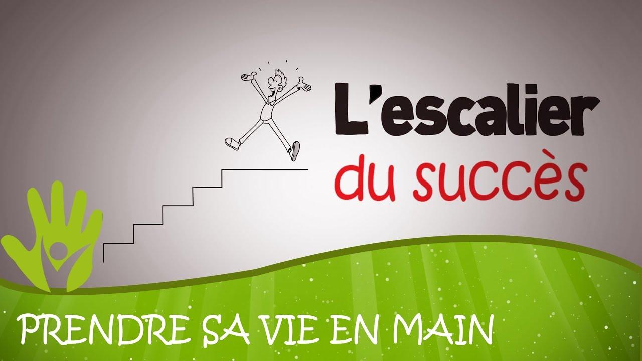 L'escalier du succès (commence par un premier pas !)
