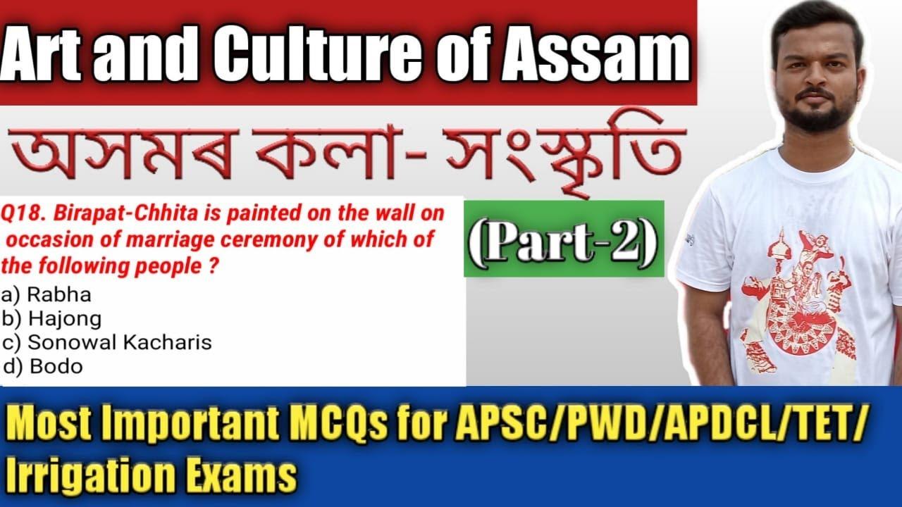 Art and Culture Of Assam   Part-2   Assam GK for APSC/PWD/ APDCL/Assam Police/Assam TET/Irrigation  