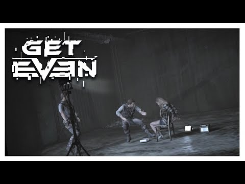 Get Even - Ужасы наших воспоминаний