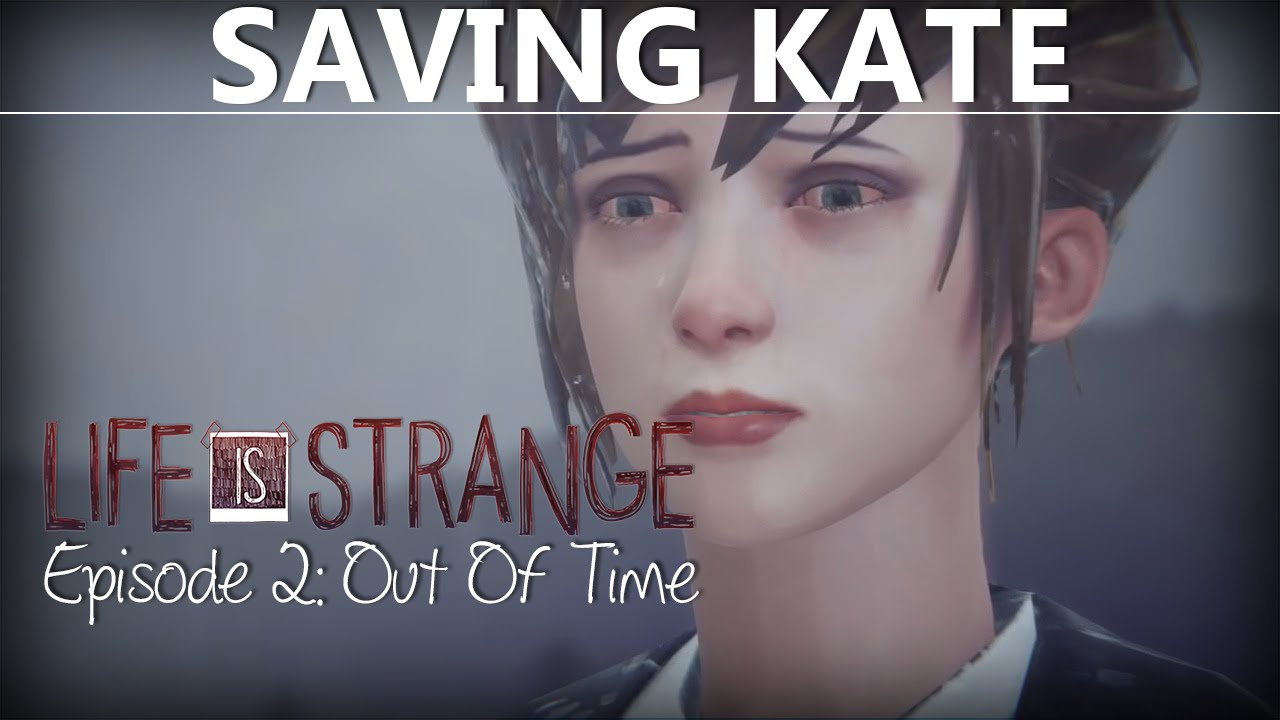 Life Is Strange Episode 2 How To Save Kate On Rooftop Youtube