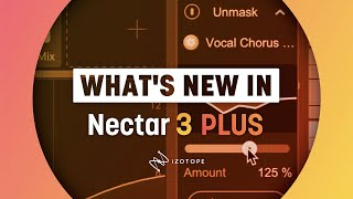What's New In Nectar 3 Plus | iZotope