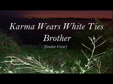 Karma Wears White Ties / Brother  Guitar Cover  (w/Tabs)