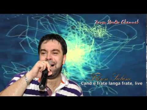 FLORIN SALAM - CAND E FRATE LANGA FRATE, HIT