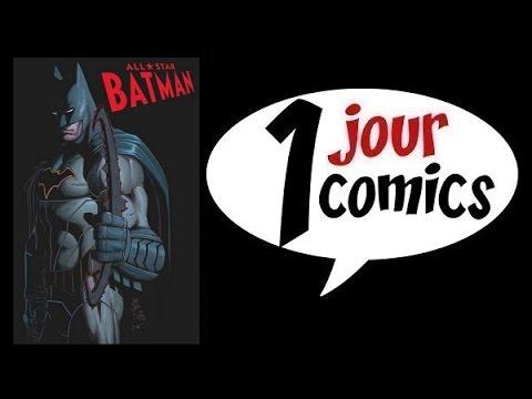1 JOUR : 1 COMICS : ALL STAR BATMAN #1 SPECIAL EDITION