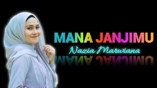 Lirik - Nazia Marwiana - Mana Janjimu