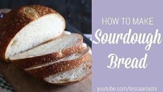 How To Make Sourdough Bread | Homemade Recipe